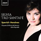 Spanish Heroines - Mozart, Rossini, Donizetti, Massenet, Bizet, etc / Silvia Tro Santafe, et al
