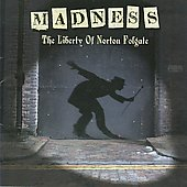 Madness: The Liberty of Norton Folgate