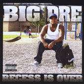 Big Dre: Recess Is Over [PA]