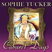 Sophie Tucker: Cabaret Days