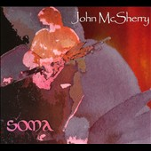 John McSherry: Soma [Digipak] *