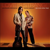 David Lindley/Jackson Browne: Love Is Strange: En Vivo Con Tino *