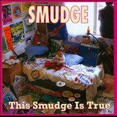 Smudge: This Smudge Is True