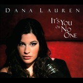 Dana Lauren: It's You Or No One [Digipak]