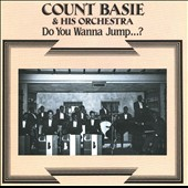 Count Basie & His Orchestra: Do You Wanna Jump...?