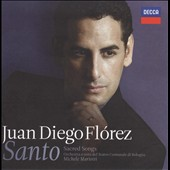 Santo: Sacred Songs / Juan Diego Fl&oacute;rez