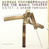Rochberg: Music for the Magic Theater, Octet / Radcliffe