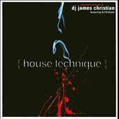 James Christian: House Technique *