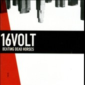 16 Volt: Beating Dead Horses *