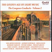 The Golden Age of Light Music: Composer Conducts, Vol. 2