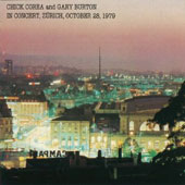 Chick Corea/Gary Burton (Vibes): In Concert: Zürich, October 28, 1979