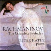 Rachmaninov: The Complete Preludes / Peter Katin, piano