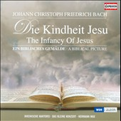 J.C.F. Bach: The Infancy of Jesus / Barbara Schlick, Hilke Helung