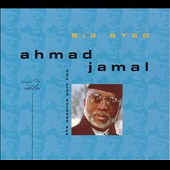 Ahmad Jamal: Big Byrd: The Essence, Pt. 2