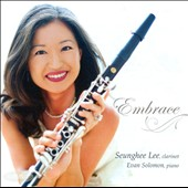 Embrace: Works for clarinet & piano by Schumann, Dvorak, Grieg, et al. / Seunghee Lee, clarinet