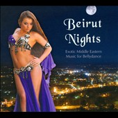 Various Artists: Beirut Nights: Exotic Middle Eastern Music for Bellydance [Digipak]