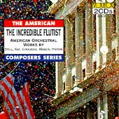 The American Composers Series - The Incredible Flutist
