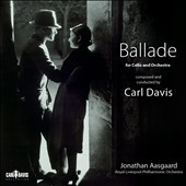 Carl Davis: Ballade for cello and orchestra / Jonathan Aasgaard, cello