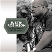 Justin Robinson (Jazz): In The Spur Of The Moment [Digipak]