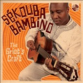 Sekouba Bambino: The Griot's Craft [Digipak]