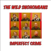The Wild Snohomians: Imperfect Crime