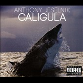 Anthony Jeselnik: Caligula [PA] [Digipak]