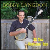 Bobby Langdon: Old Time Clawhammer Banjo