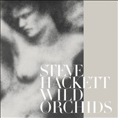Steve Hackett: Wild Orchids