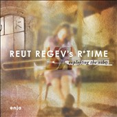 Reut Regev's R*Time/Reut Regev: Exploring the Vibe