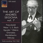 The Art of Andrés Segovia, Vol. 7 - works by Frescobaldi, Weiss, Bach, Aguado, Albéniz, Granados [studio rec. 1961/62]