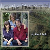 Al, Alice & Ruth: Let the Mountains Roll