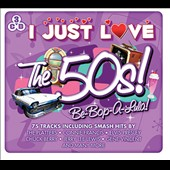 Various Artists: I Just Love the 50s: Be Bop a Lula!