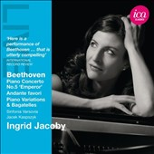 Beethoven: Piano Concertos no 5; Andante favori; Variations; Bagatelles / Ingrid Jacoby, piano