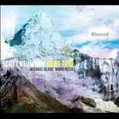 Scott Neumann Neu3 Trio: Blessed [Digipak]