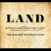 The Mallett Brothers Band: Land [Digipak]