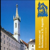 Christmas at St. Augustin - Works by Kodaly, Riedl, Mozart, Herbeck, Corelli, Wade, Manfredini, handel et al.