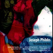 Joseph Phibbs: The Canticle of the Rose / Helen-Jane Howells, soprano; Navarra Quartet