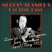 Muggsy Spanier's Ragtime Band/Muggsy Spanier: Live at Club Hangover April/ May 1953 *