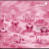 Death be not Proud - compositions for tuba and electronics / Melvyn Poore, tuba