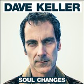 Dave Keller: Soul Changes [Digipak]