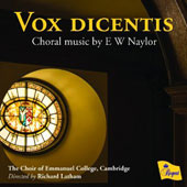 'Vox dicentis' Edward Woodall Naylor (1867-1934): Choral music / Choir of Emmanuel College, Cambridge, Latham; George Lacey, organ