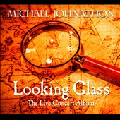 Michael Johnathon: Looking Glass: The Live Concert Album [Slipcase]