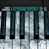 Sydney Hodkinson (b.1934): A Keyboard Odyssey / Barry Snyder, piano; Boyd Jones, organ
