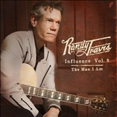 Randy Travis (Country): Influence, Vol. 2: The Man I Am