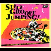 Various Artists: Still Groove Jumping!: 16 Classic Rockin' R&B Tracks From RCA's Groove Label [Digipak]