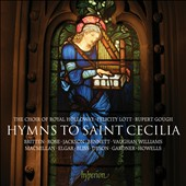 Hymns to Saint Cecilia - Works by Britten, Vaughn Williams, Elgar, Gardner, Howells et al. / Felicity Lott; The Choir of Royal Holloway; Rupert Gough