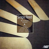 Single Reed - works for solo saxophone by Britten, Allan Blank, Leo Kraft, Bozza, Bonneau, Sowash / William Perconti, soprano, alto, tenor, baritone, bass saxophones