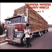 Various Artists: Truckers, Kickers, Cowboy Angels: The Blissed-Out Birth of Country Rock Vol. 3: 1970
