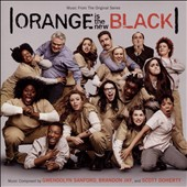 Gwendolyn Sanford/Scott Doherty/Brandon Jay: Orange is the New Black [Original Television Soundtrack]