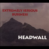 Extremely Serious Business: Headwall